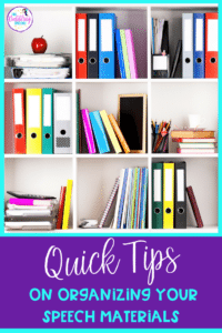 Organizing Speech Materials- Quick Tips For The Busy SLP