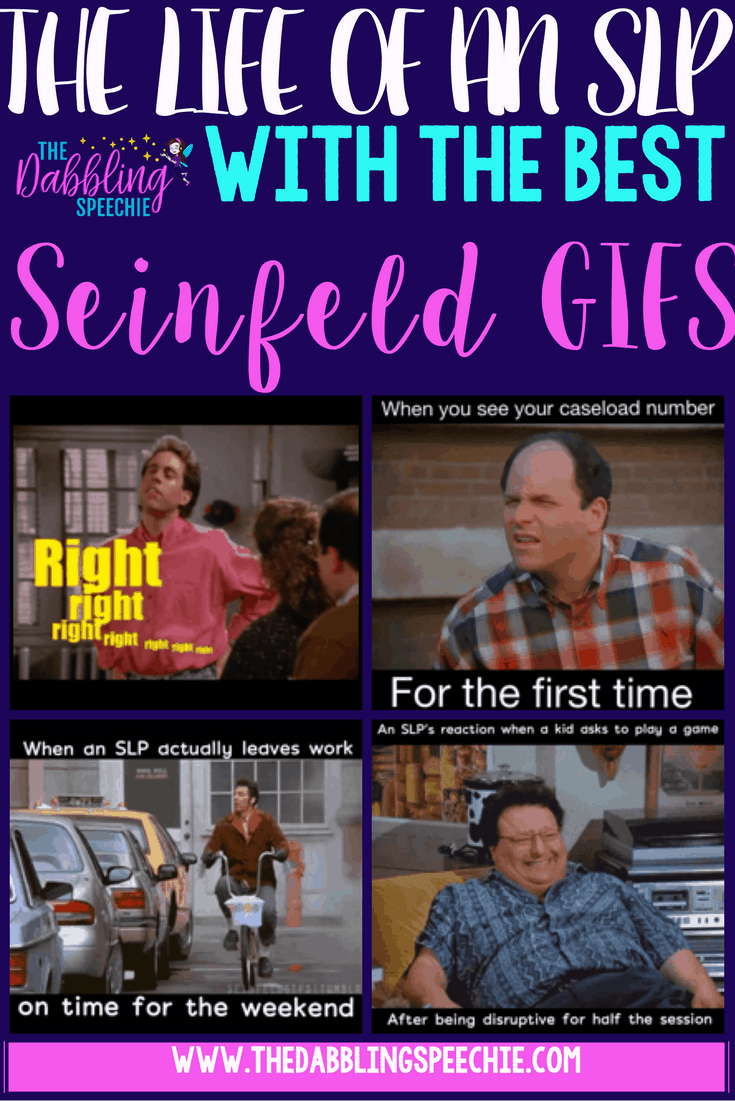 life of an SLP with the best Seinfeld GIFS
