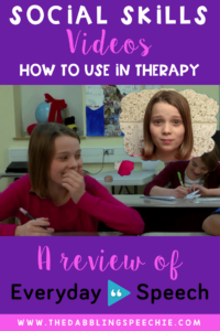 Social Skills Videos- A Review of Everyday Speech Videos