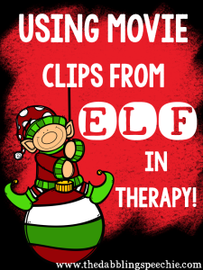 "Using ""Elf"" movie clips in speech therapy!"