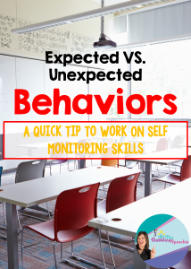 Expected and Unexpected Behaviors: A Quick Tip On How to Work On Self Monitoring Skills