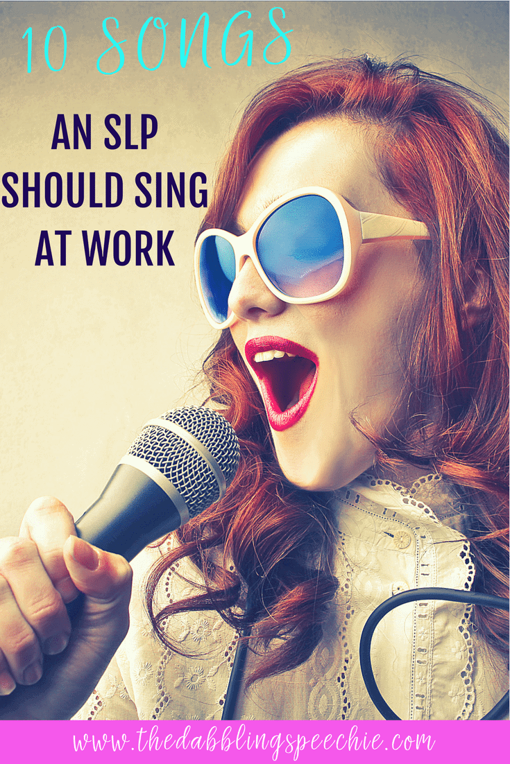 10 songs an SLP should sing at work- This is a fun post about speech therapy life and all the things speech therapists experience in the school setting.