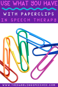 Paperclips In Speech Therapy: Use What You Have