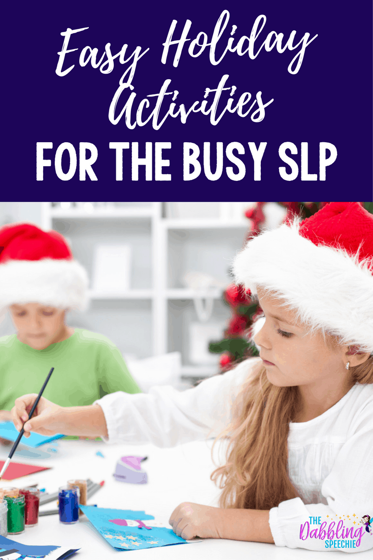 easy holiday activities for the busy SLP. Survive the last week before the winter break.