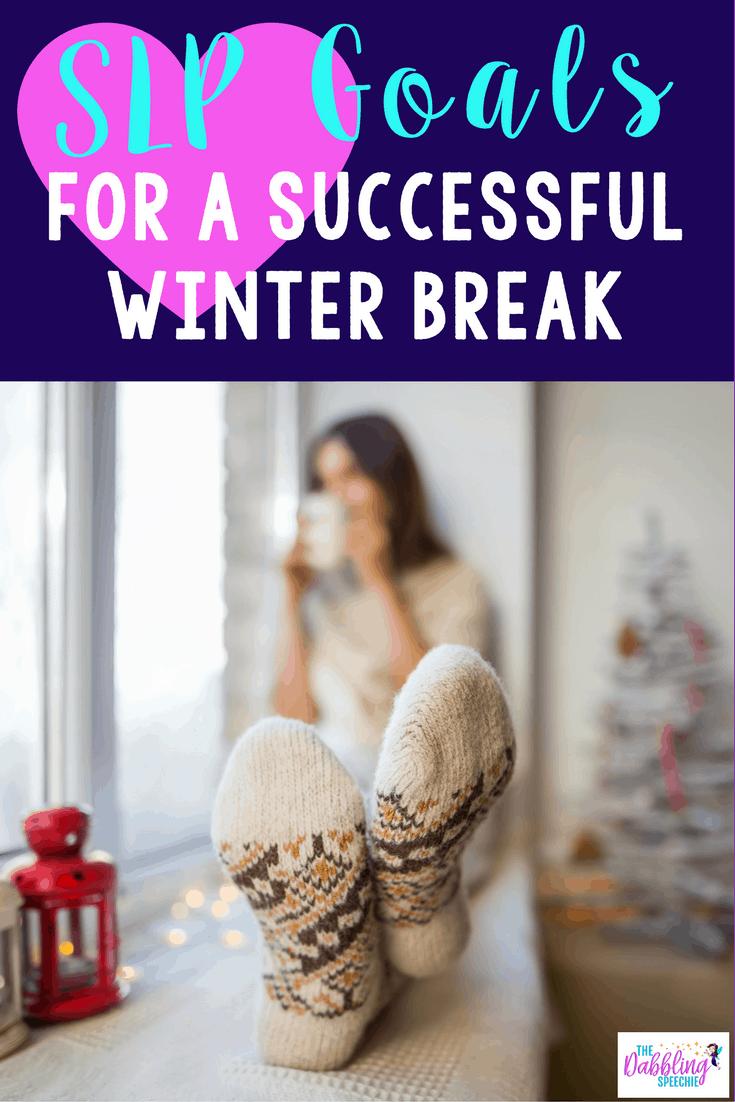 SLP goals for a successful winter break. Funny goals that an SLP would meet over their winter break.