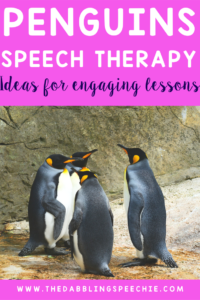 Penguins Speech Therapy: Ideas for engaging lessons