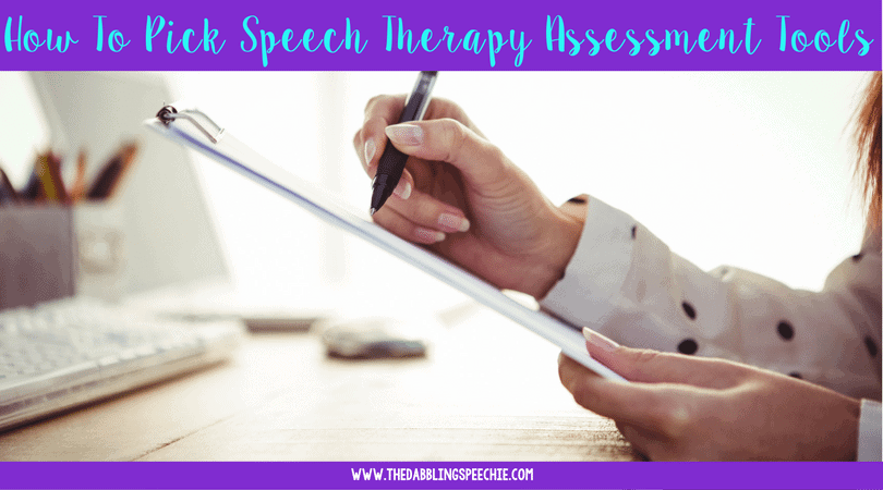 Tips and tricks for how to pick speech therapy assessment tools so you can have a rock star level speech assessment!
