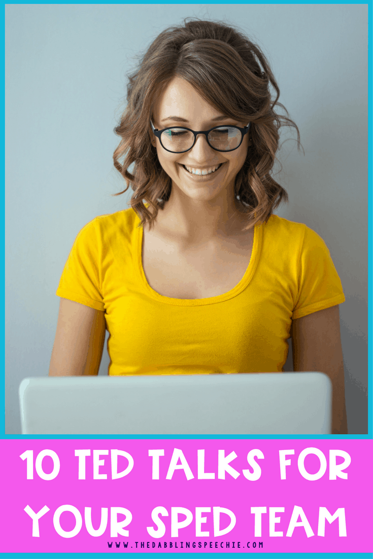 10 Ted Talks For Your SPED Team - Inspirational Ted Talks that will help inspire your IEP team.